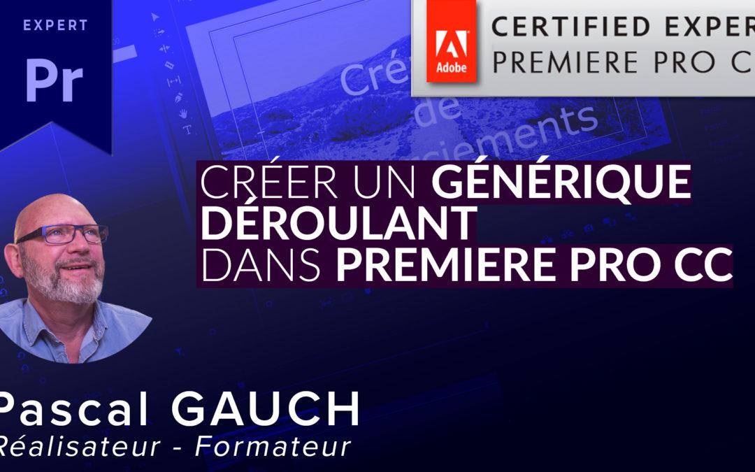 Créer un générique déroulant dans Premiere Pro CC