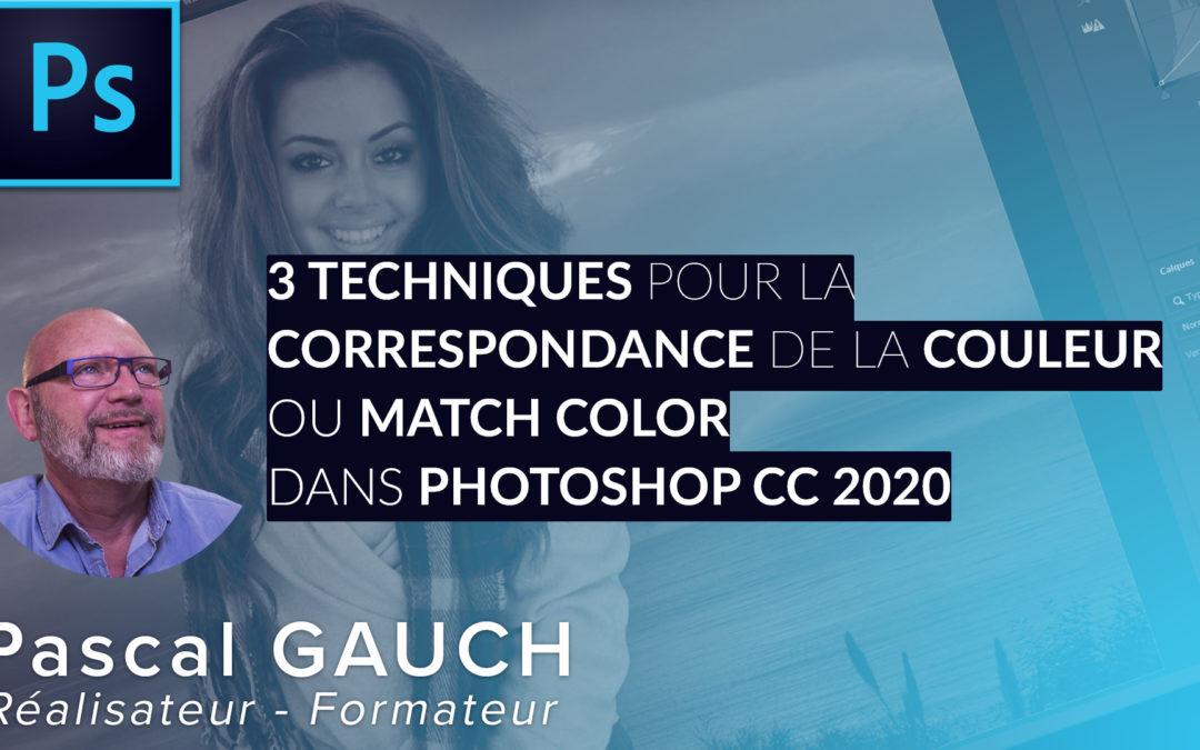 Formation 3 Techniques pour Correspondance de la couleur ou Match Color avec Photoshop 2020