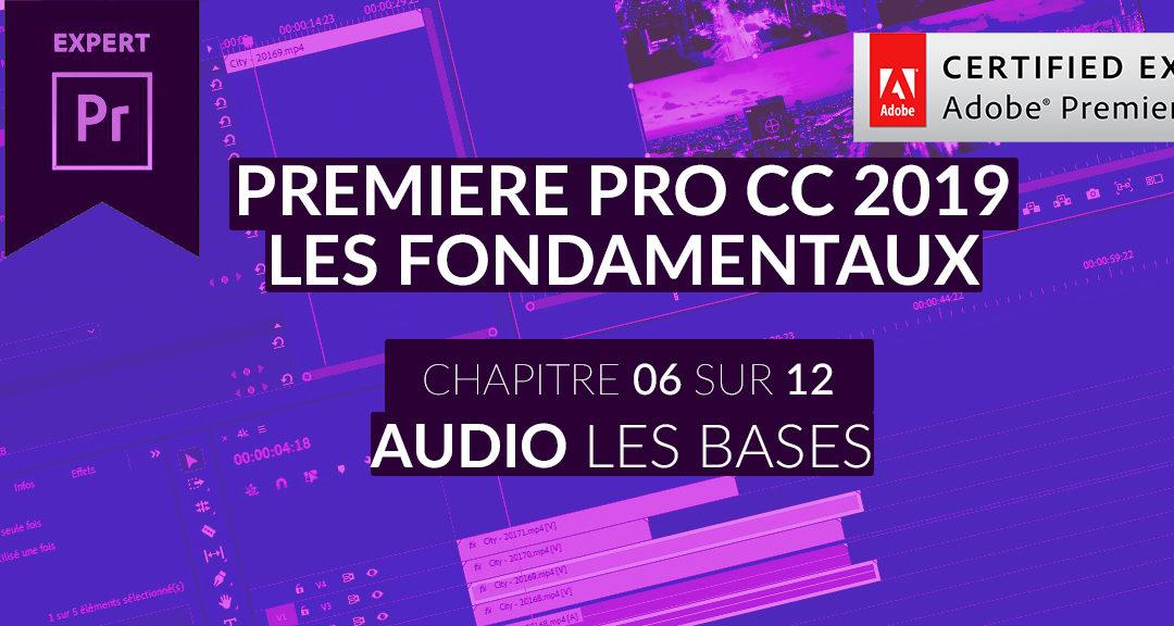 Formation Adobe Premiere Pro CC 2019 : Les Fondamentaux (6/12) – Audio – les bases