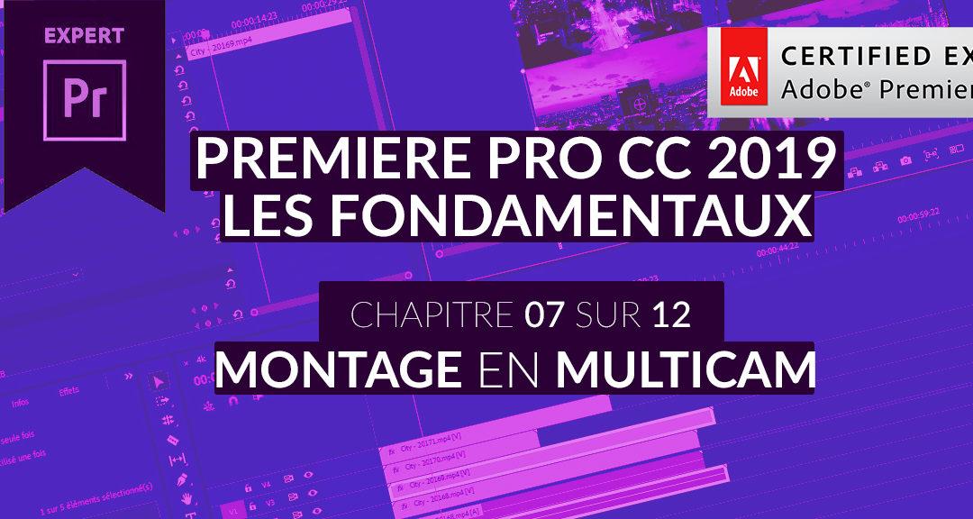 Formation Adobe Premiere Pro CC 2019 : Les Fondamentaux (7/12) – Montage en Multicam
