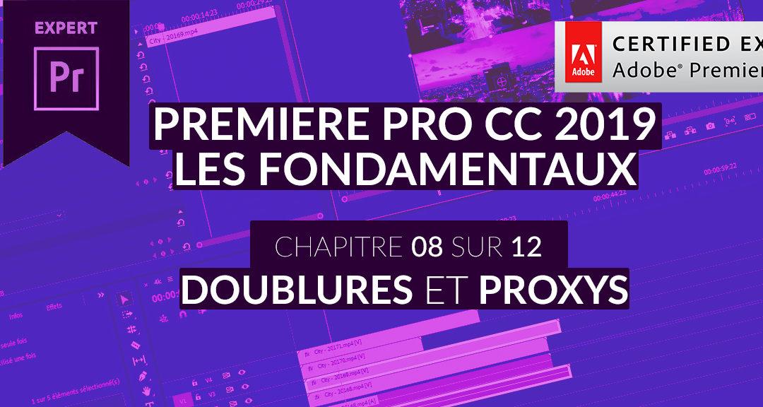 Formation Adobe Premiere Pro CC 2019 : Les Fondamentaux (8/12) – Les Doublures ou Proxys