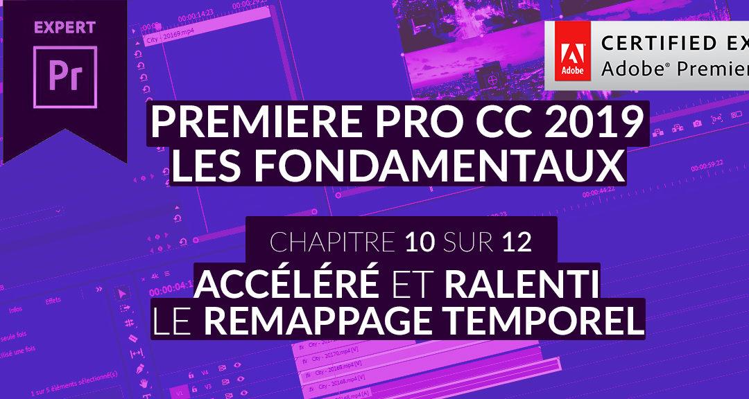 Formation Adobe Premiere Pro CC 2019 : Les Fondamentaux (10/12) – Accéléré et ralenti, le remappage temporel