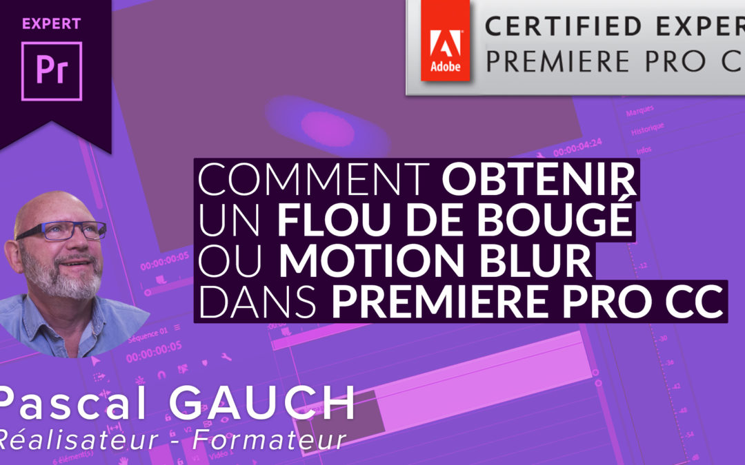 Formation Le Flou de Bougé ou Motion Blur avec Premiere Pro CC